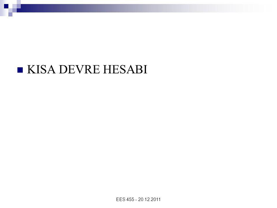 EES 455 - 20.12.2011 KISA DEVRE HESABI