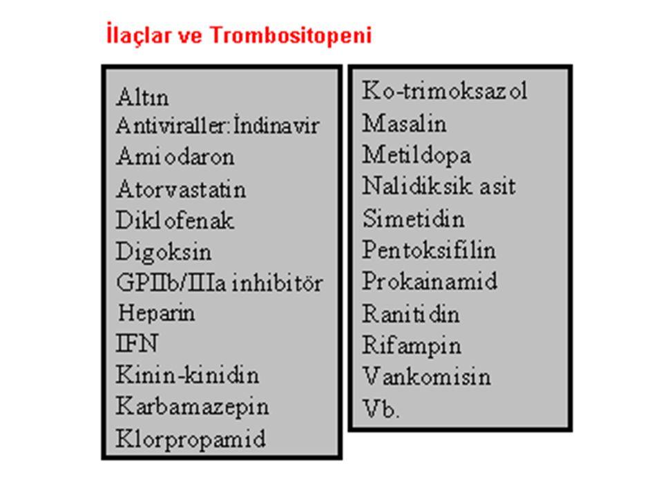 Hızlı tüketim: Sepsis, DİK, İmmün aktivasyon (heparin) Virüsler Toksinler: Alkol Kinin Antiviraller IFN Miyelodisplazi İdiopatik ve konstütisyonel aplazi Karaciğer hastalığı İmmün atak ITP SLE, LPH, HIV, abciximab Miyelofitizis B12, Folat  — Konjenital trombositopeniler: MYH9 ilişkili trombositopeniler BSS TAR Akdeniz makrotrombositopenisi...