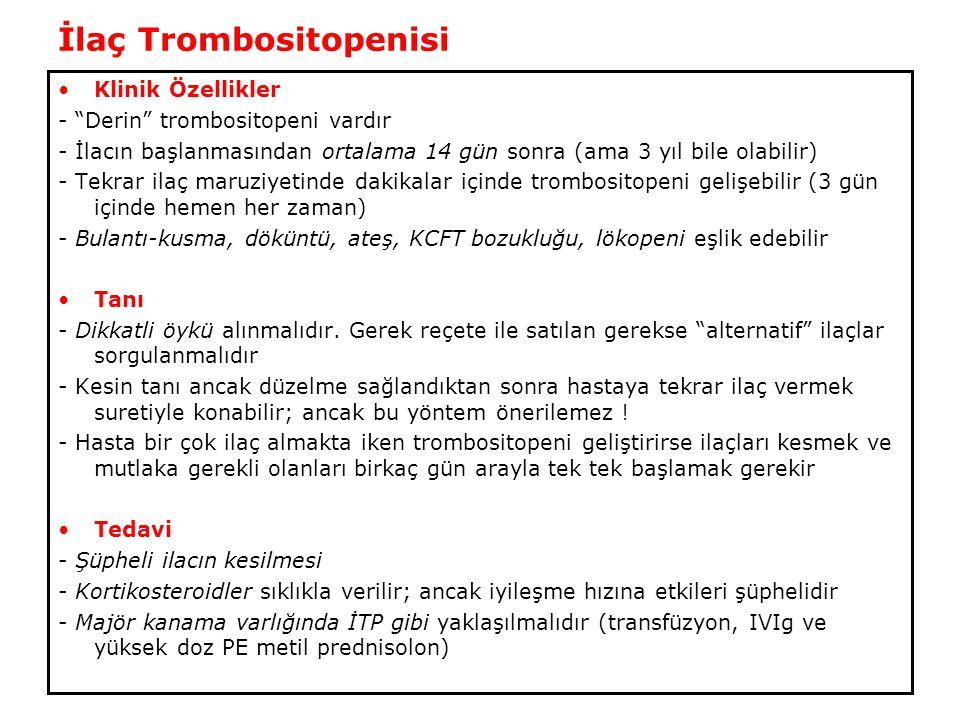 """İlaç Trombositopenisi Klinik Özellikler - """"Derin"""" trombositopeni vardır - İlacın başlanmasından ortalama 14 gün sonra (ama 3 yıl bile olabilir) - Tekr"""