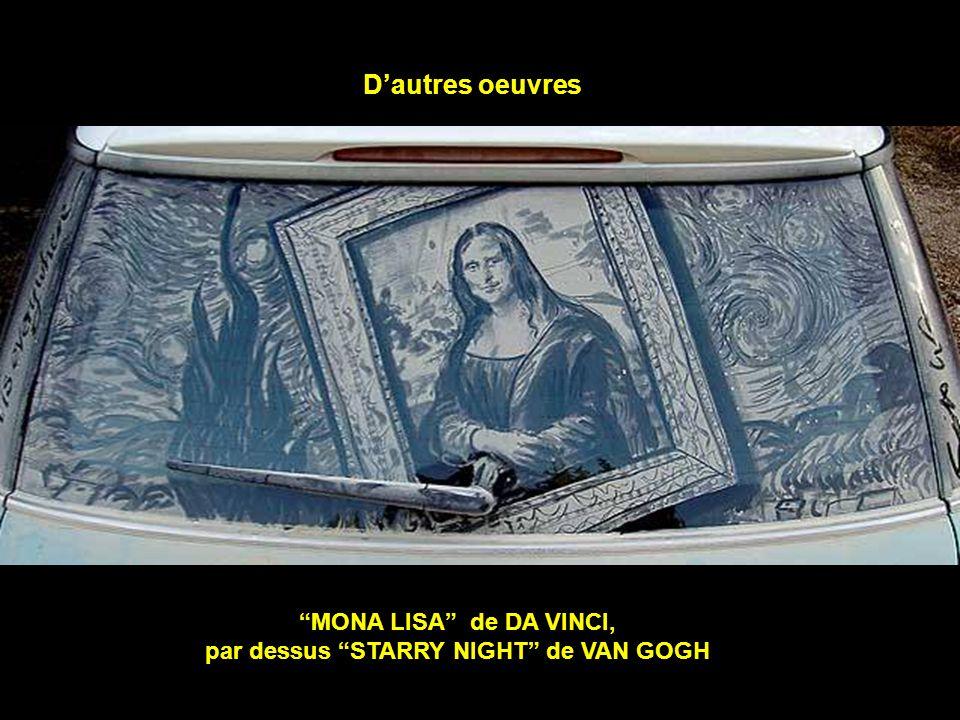 D'autres oeuvres MONA LISA de DA VINCI, par dessus STARRY NIGHT de VAN GOGH