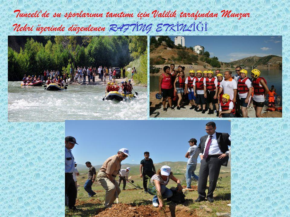 Tunceli'de su sporlarının tanıtımı için Valilik tarafından Munzur Nehri üzerinde düzenlenen RAFT İ NG ETK İ NL İĞİ