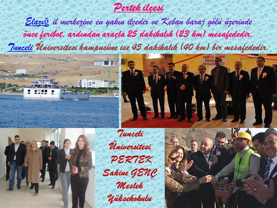 Pertek ilçesi Elazı ğ il merkezine en yakın ilçedir ve Keban baraj gölü üzerinde önce feribot, ardından araçla 25 dakikalık (23 km) mesafededir, Tunce