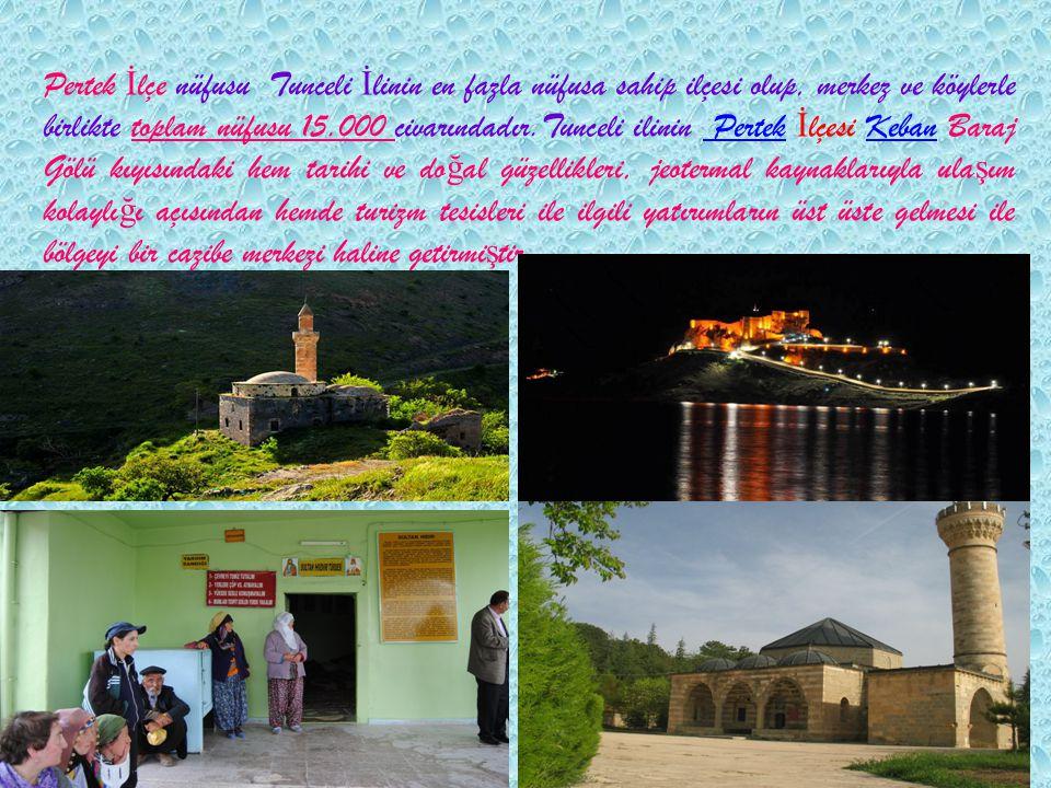 Pertek İ lçe nüfusu Tunceli İ linin en fazla nüfusa sahip ilçesi olup, merkez ve köylerle birlikte toplam nüfusu 15.000 civarındadır.Tunceli ilinin Pe