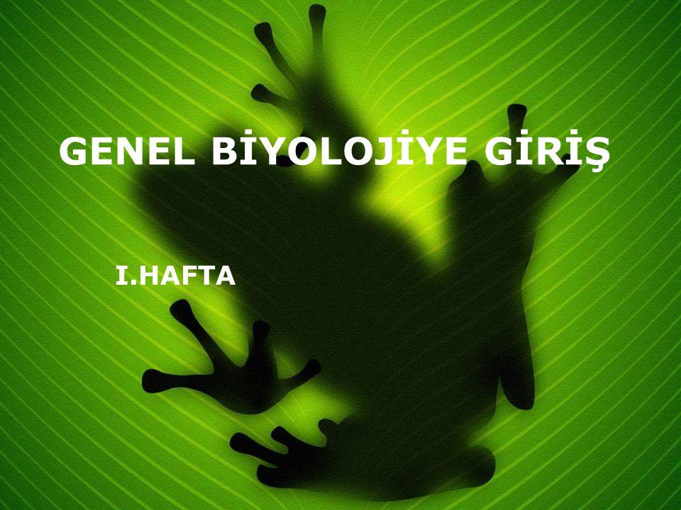 GENEL BİYOLOJİYE GİRİŞ I.HAFTA