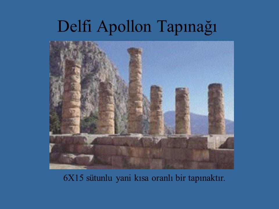 Delfi Apollon Tapınağı 6X15 sütunlu yani kısa oranlı bir tapınaktır.