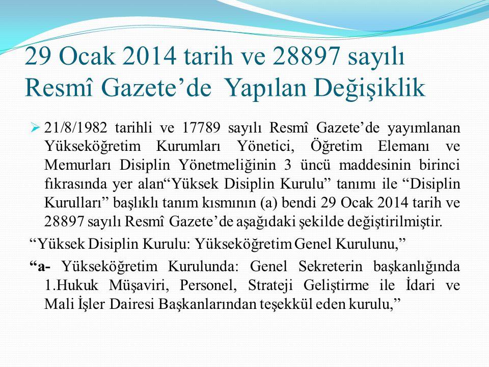 29 Ocak 2014 tarih ve 28897 sayılı Resmî Gazete'de Yapılan Değişiklik  21/8/1982 tarihli ve 17789 sayılı Resmî Gazete'de yayımlanan Yükseköğretim Kur