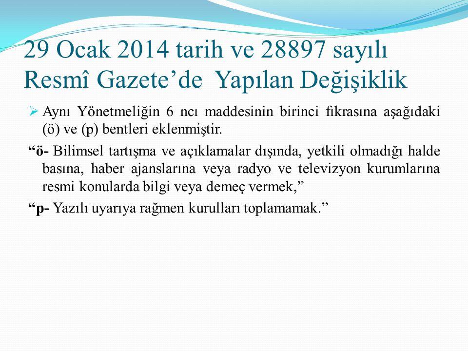 29 Ocak 2014 tarih ve 28897 sayılı Resmî Gazete'de Yapılan Değişiklik  Aynı Yönetmeliğin 6 ncı maddesinin birinci fıkrasına aşağıdaki (ö) ve (p) bent