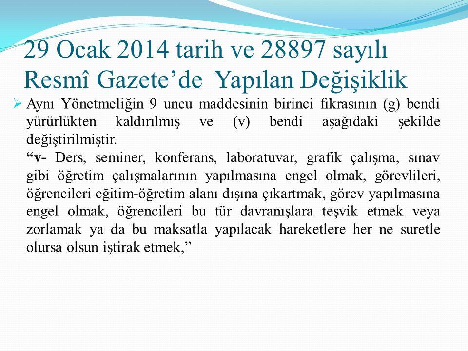 29 Ocak 2014 tarih ve 28897 sayılı Resmî Gazete'de Yapılan Değişiklik  Aynı Yönetmeliğin 9 uncu maddesinin birinci fıkrasının (g) bendi yürürlükten k