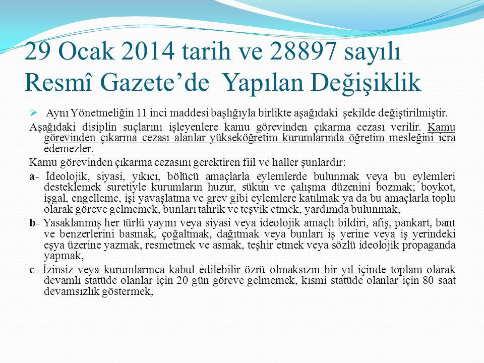 29 Ocak 2014 tarih ve 28897 sayılı Resmî Gazete'de Yapılan Değişiklik  Aynı Yönetmeliğin 11 inci maddesi başlığıyla birlikte aşağıdaki şekilde değişt