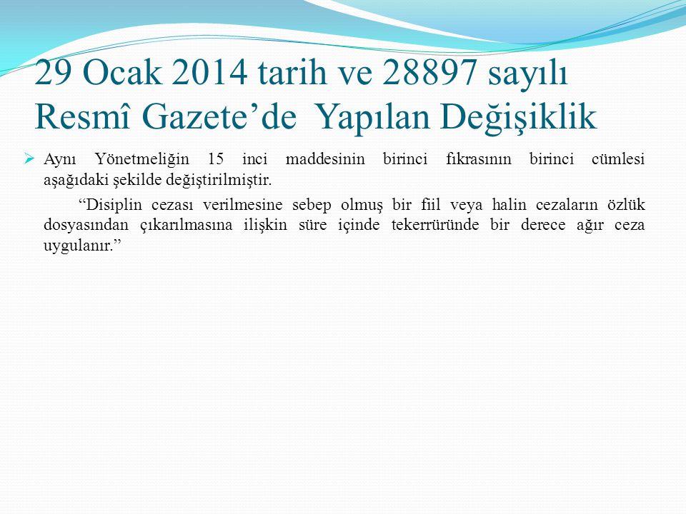 29 Ocak 2014 tarih ve 28897 sayılı Resmî Gazete'de Yapılan Değişiklik  Aynı Yönetmeliğin 15 inci maddesinin birinci fıkrasının birinci cümlesi aşağıd