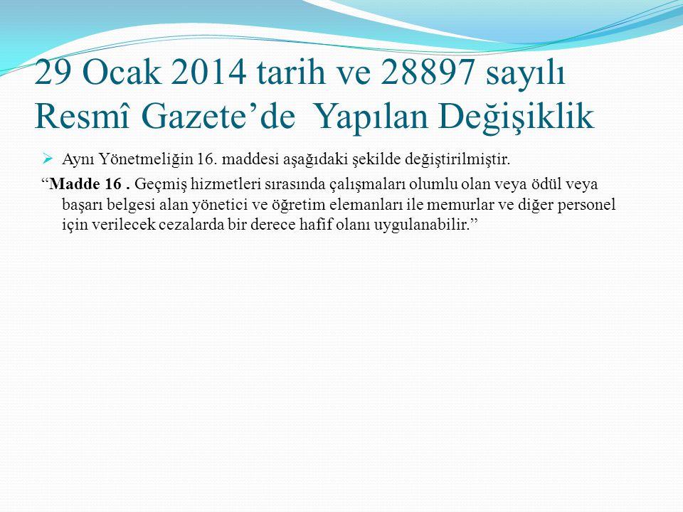 """29 Ocak 2014 tarih ve 28897 sayılı Resmî Gazete'de Yapılan Değişiklik  Aynı Yönetmeliğin 16. maddesi aşağıdaki şekilde değiştirilmiştir. """"Madde 16. G"""