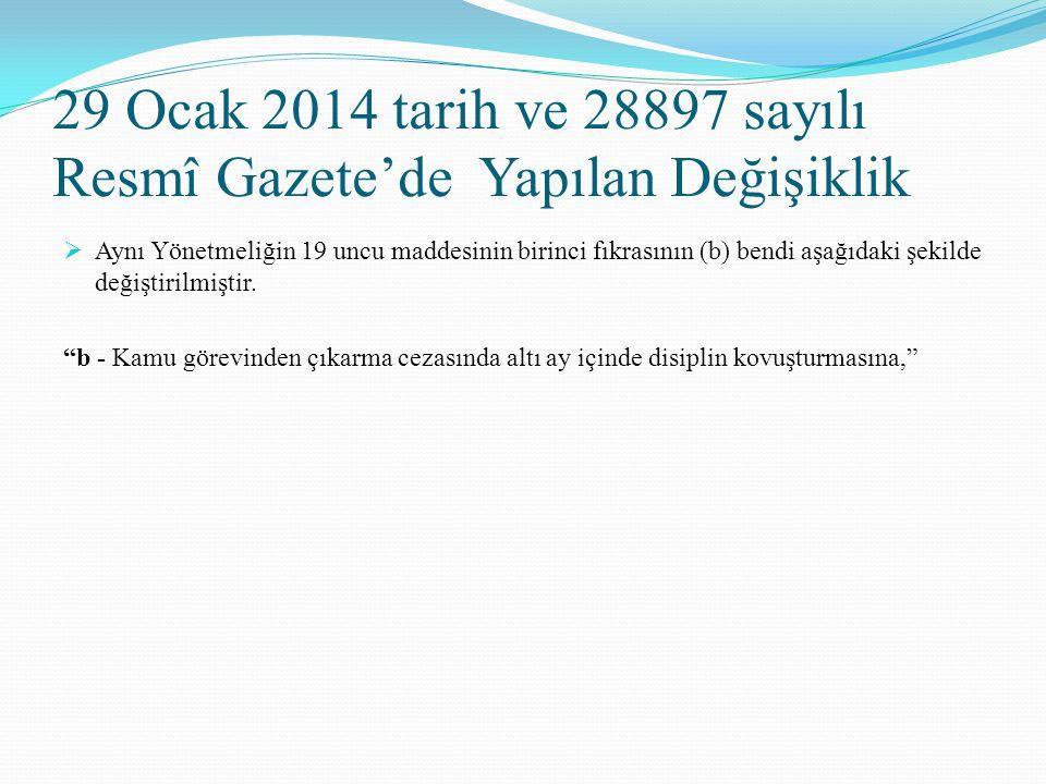 29 Ocak 2014 tarih ve 28897 sayılı Resmî Gazete'de Yapılan Değişiklik  Aynı Yönetmeliğin 19 uncu maddesinin birinci fıkrasının (b) bendi aşağıdaki şe
