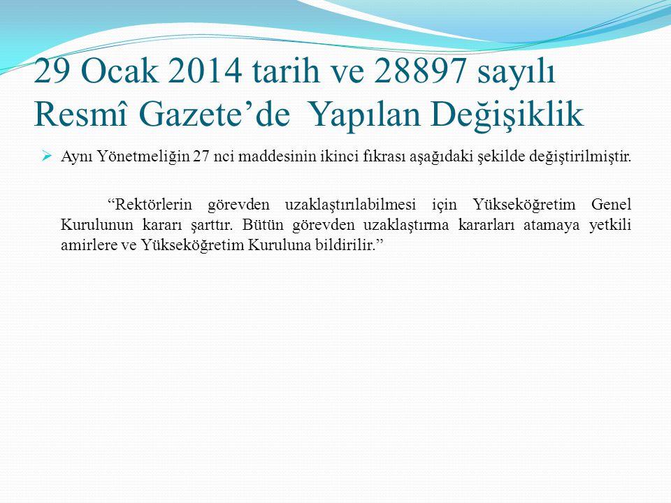 29 Ocak 2014 tarih ve 28897 sayılı Resmî Gazete'de Yapılan Değişiklik  Aynı Yönetmeliğin 27 nci maddesinin ikinci fıkrası aşağıdaki şekilde değiştiri
