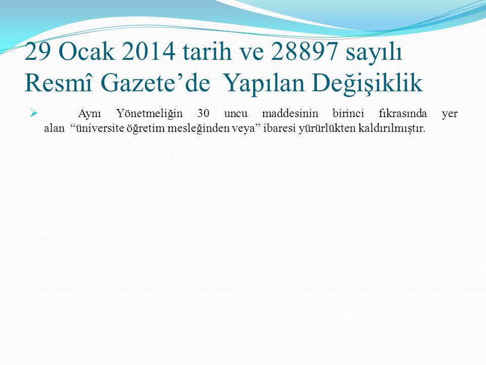 """29 Ocak 2014 tarih ve 28897 sayılı Resmî Gazete'de Yapılan Değişiklik  Aynı Yönetmeliğin 30 uncu maddesinin birinci fıkrasında yer alan """"üniversite ö"""