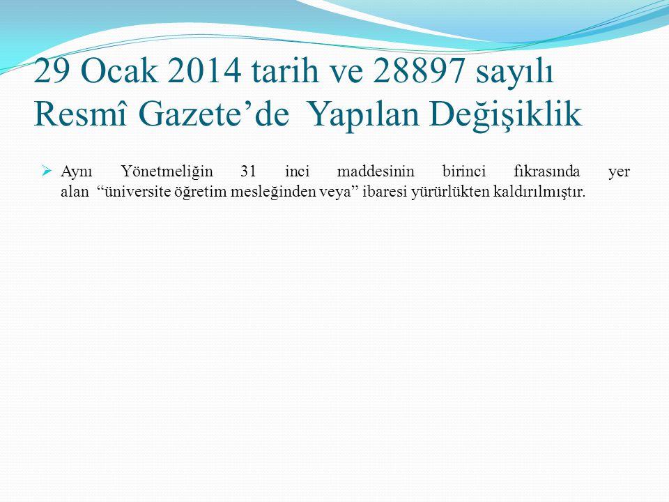 """29 Ocak 2014 tarih ve 28897 sayılı Resmî Gazete'de Yapılan Değişiklik  Aynı Yönetmeliğin 31 inci maddesinin birinci fıkrasında yer alan """"üniversite ö"""