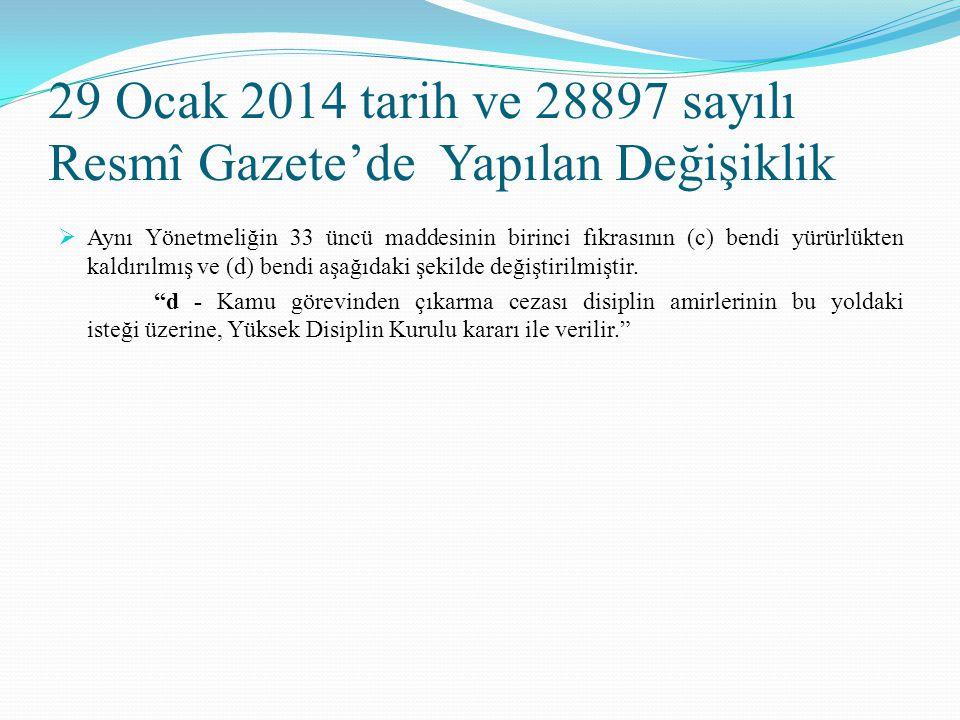 29 Ocak 2014 tarih ve 28897 sayılı Resmî Gazete'de Yapılan Değişiklik  Aynı Yönetmeliğin 33 üncü maddesinin birinci fıkrasının (c) bendi yürürlükten
