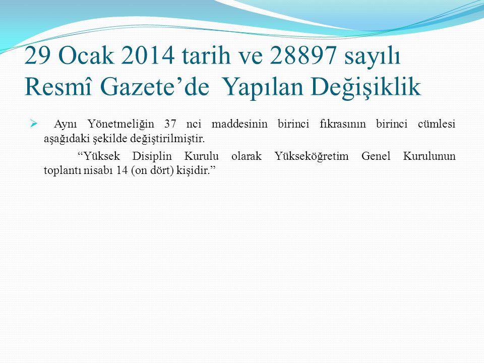 29 Ocak 2014 tarih ve 28897 sayılı Resmî Gazete'de Yapılan Değişiklik  Aynı Yönetmeliğin 37 nci maddesinin birinci fıkrasının birinci cümlesi aşağıda