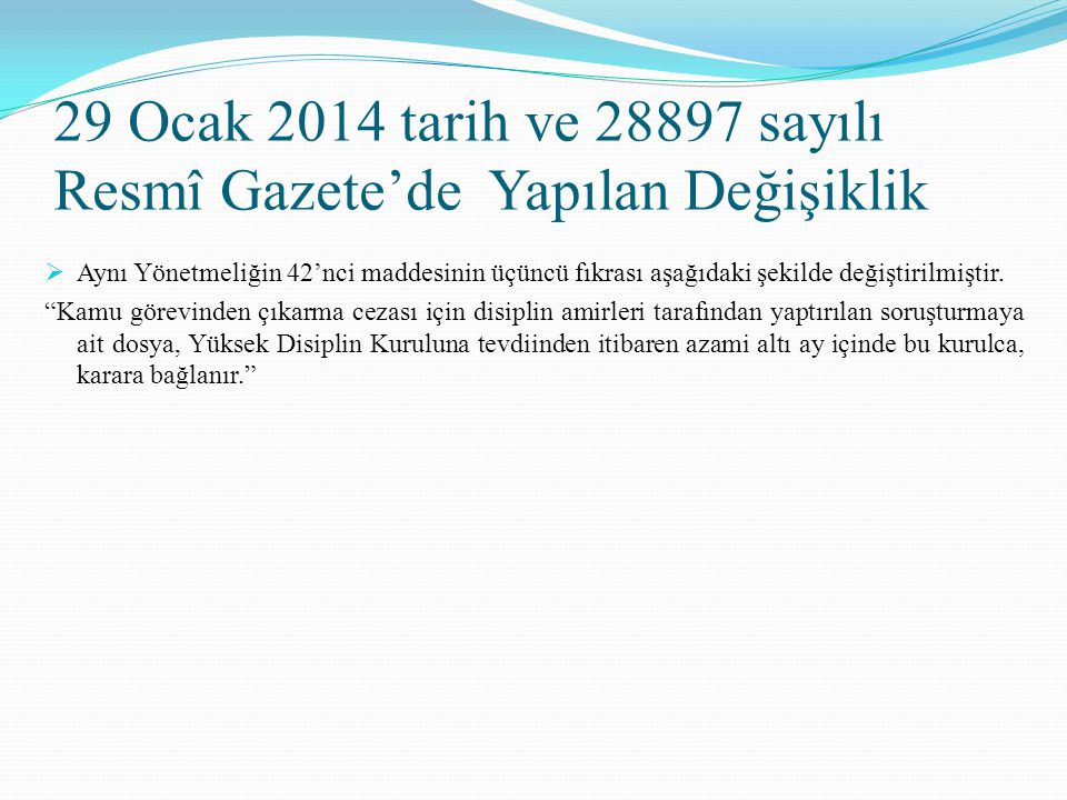 29 Ocak 2014 tarih ve 28897 sayılı Resmî Gazete'de Yapılan Değişiklik  Aynı Yönetmeliğin 42'nci maddesinin üçüncü fıkrası aşağıdaki şekilde değiştiri