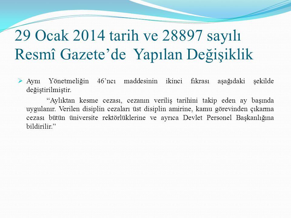 29 Ocak 2014 tarih ve 28897 sayılı Resmî Gazete'de Yapılan Değişiklik  Aynı Yönetmeliğin 46'ncı maddesinin ikinci fıkrası aşağıdaki şekilde değiştiri