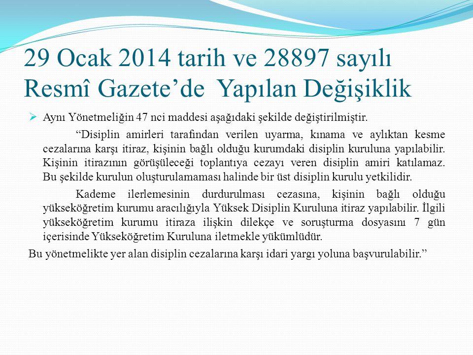 """29 Ocak 2014 tarih ve 28897 sayılı Resmî Gazete'de Yapılan Değişiklik  Aynı Yönetmeliğin 47 nci maddesi aşağıdaki şekilde değiştirilmiştir. """"Disiplin"""