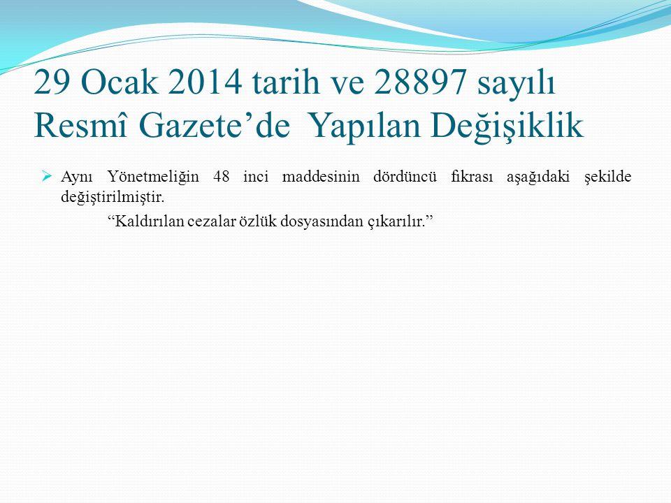 29 Ocak 2014 tarih ve 28897 sayılı Resmî Gazete'de Yapılan Değişiklik  Aynı Yönetmeliğin 48 inci maddesinin dördüncü fıkrası aşağıdaki şekilde değişt