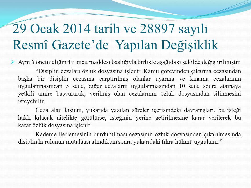 29 Ocak 2014 tarih ve 28897 sayılı Resmî Gazete'de Yapılan Değişiklik  Aynı Yönetmeliğin 49 uncu maddesi başlığıyla birlikte aşağıdaki şekilde değişt
