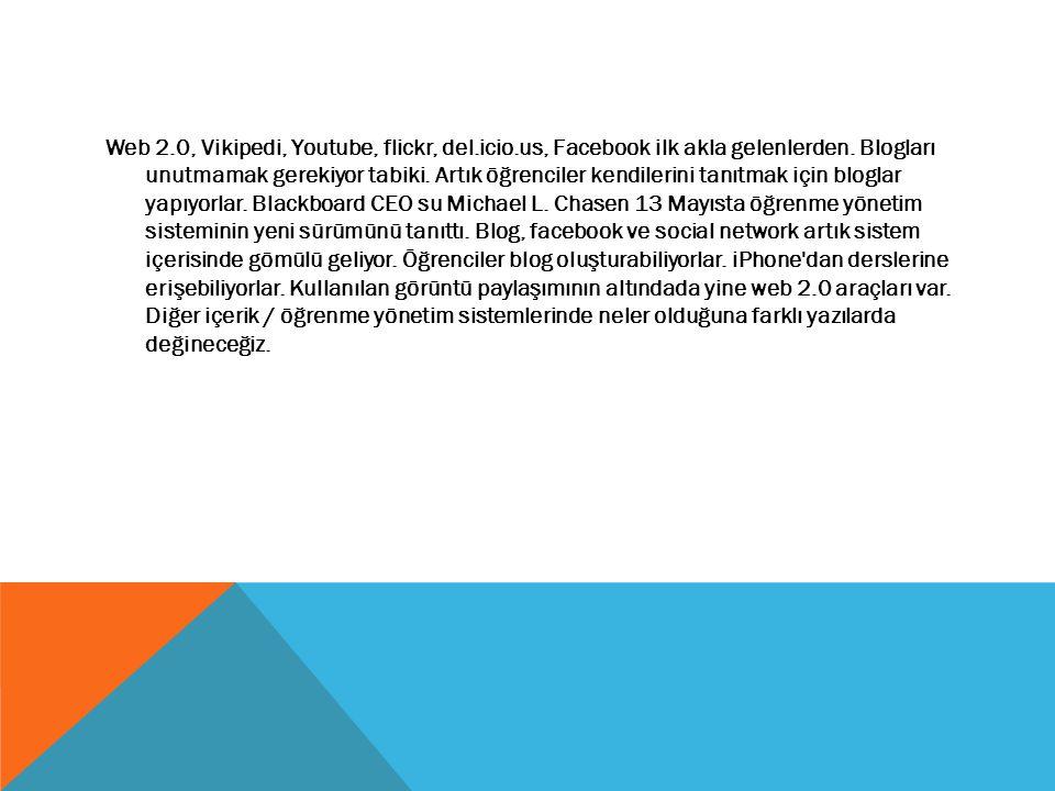 Web 2.0, Vikipedi, Youtube, flickr, del.icio.us, Facebook ilk akla gelenlerden.