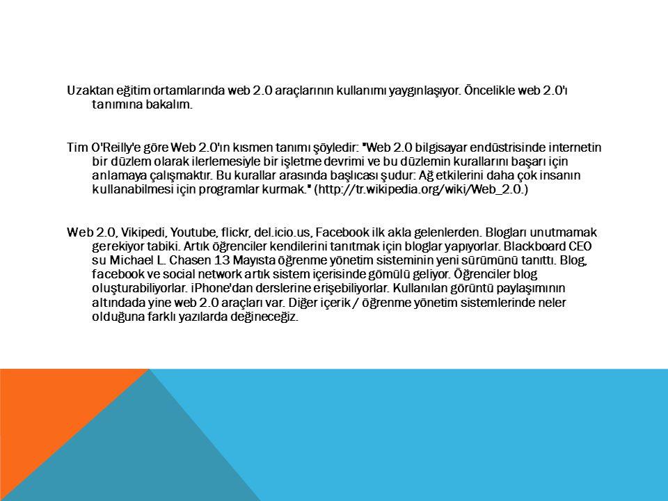 Uzaktan eğitim ortamlarında web 2.0 araçlarının kullanımı yaygınlaşıyor.