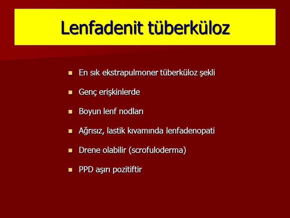 Lenfadenit tüberküloz En sık ekstrapulmoner tüberküloz şekli En sık ekstrapulmoner tüberküloz şekli Genç erişkinlerde Genç erişkinlerde Boyun lenf nod