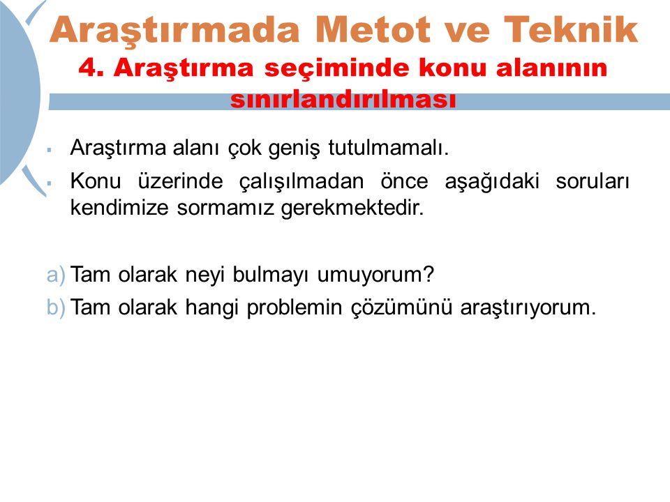 Araştırmada Metot ve Teknik 4.