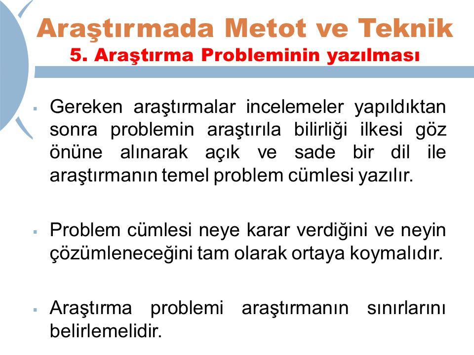Araştırmada Metot ve Teknik 5.