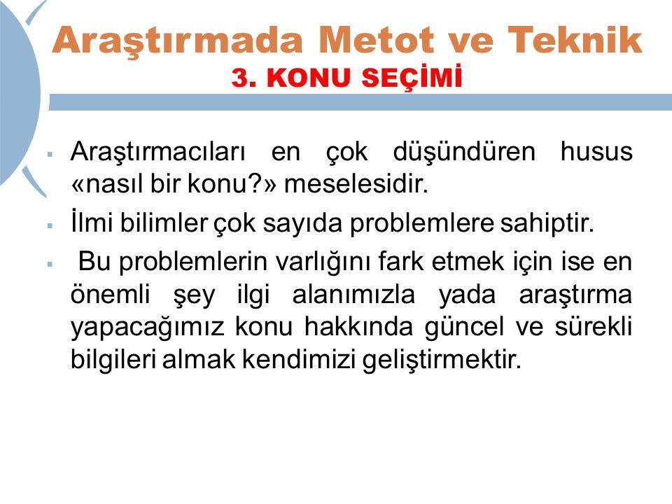 Araştırmada Metot ve Teknik 3.