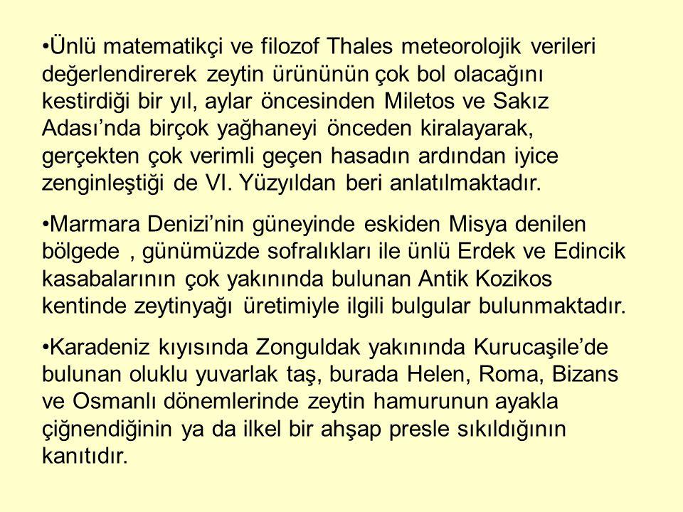 Ünlü matematikçi ve filozof Thales meteorolojik verileri değerlendirerek zeytin ürününün çok bol olacağını kestirdiği bir yıl, aylar öncesinden Mileto