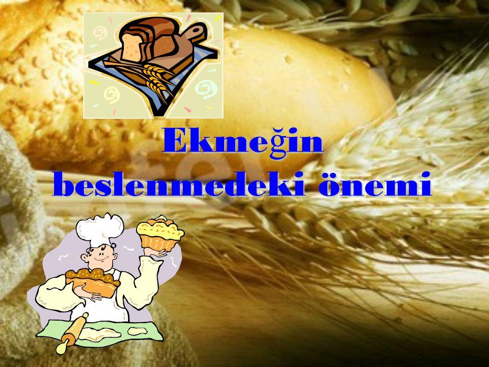 Ekme ğ in beslenmedeki önemi