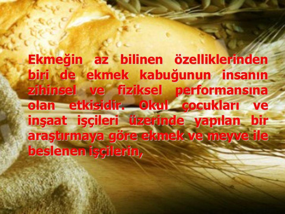 Ekmeğin az bilinen özelliklerinden biri de ekmek kabuğunun insanın zihinsel ve fiziksel performansına olan etkisidir. Okul çocukları ve inşaat işçiler
