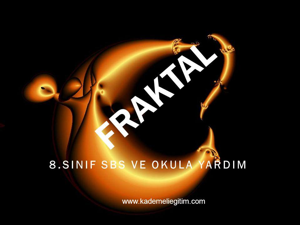 FRAKTAL 8.SINIF SBS VE OKULA YARDIM www.kademeliegitim.com