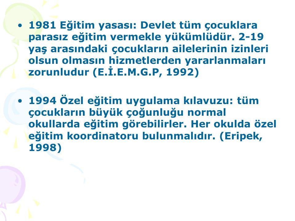 1981 Eğitim yasası: Devlet tüm çocuklara parasız eğitim vermekle yükümlüdür. 2-19 yaş arasındaki çocukların ailelerinin izinleri olsun olmasın hizmetl
