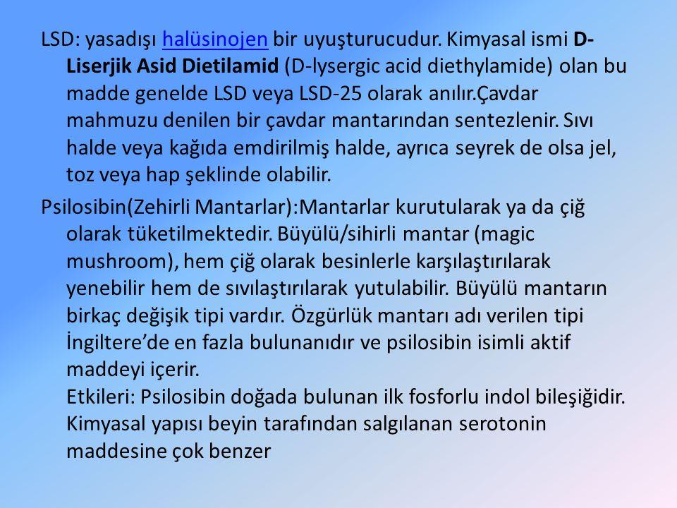 LSD: yasadışı halüsinojen bir uyuşturucudur. Kimyasal ismi D- Liserjik Asid Dietilamid (D-lysergic acid diethylamide) olan bu madde genelde LSD veya L