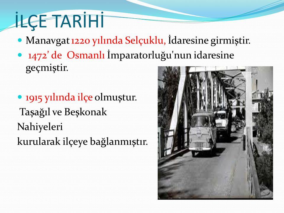 İLÇE TARİHİ Manavgat 1220 yılında Selçuklu, İdaresine girmiştir. 1472' de Osmanlı İmparatorluğu'nun idaresine geçmiştir. 1915 yılında ilçe olmuştur. T