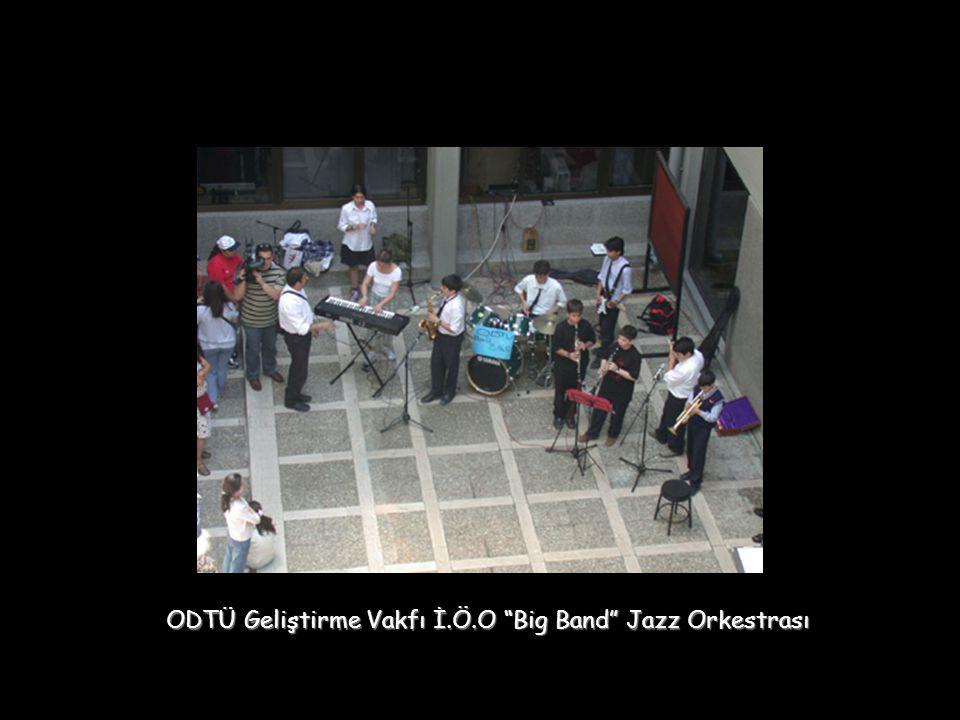 "ODTÜ Geliştirme Vakfı İ.Ö.O ""Big Band"" Jazz Orkestrası"