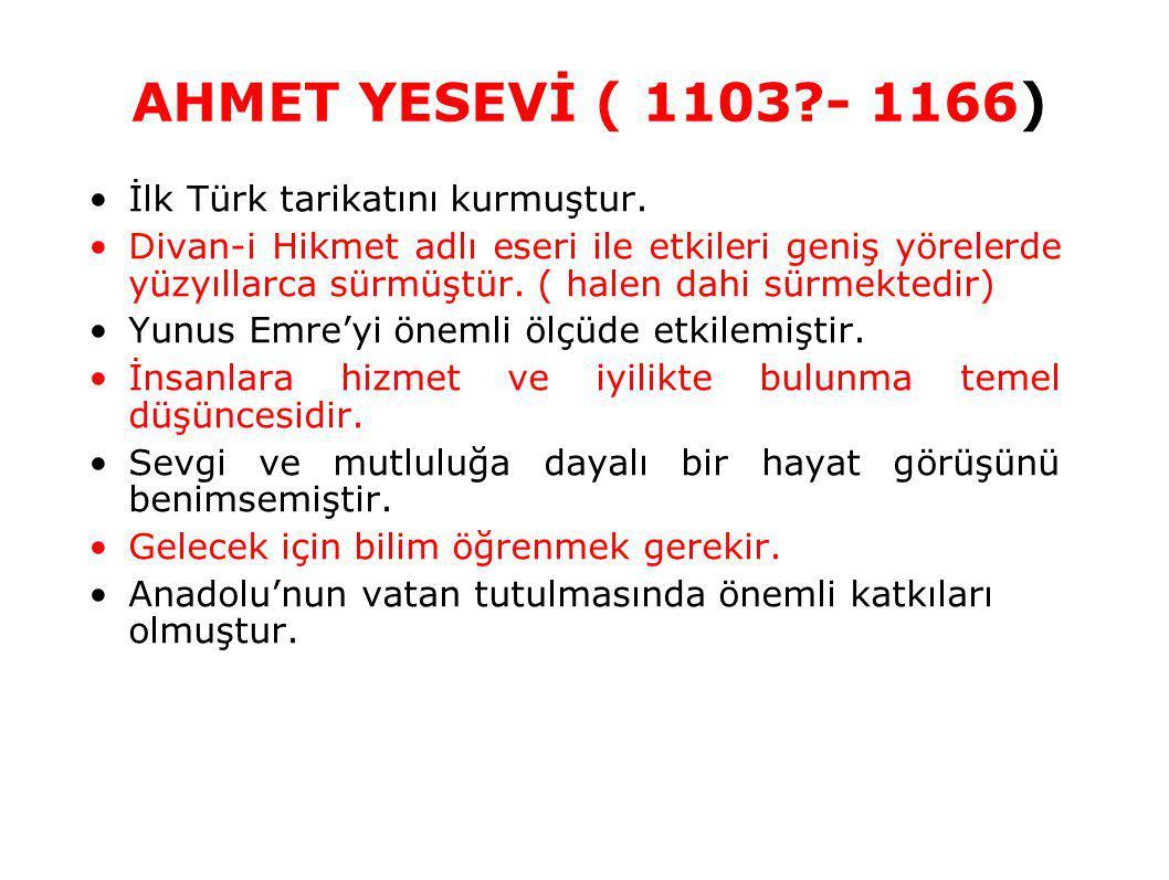 İlk Türk tarikatını kurmuştur. Divan-i Hikmet adlı eseri ile etkileri geniş yörelerde yüzyıllarca sürmüştür. ( halen dahi sürmektedir) Yunus Emre'yi ö
