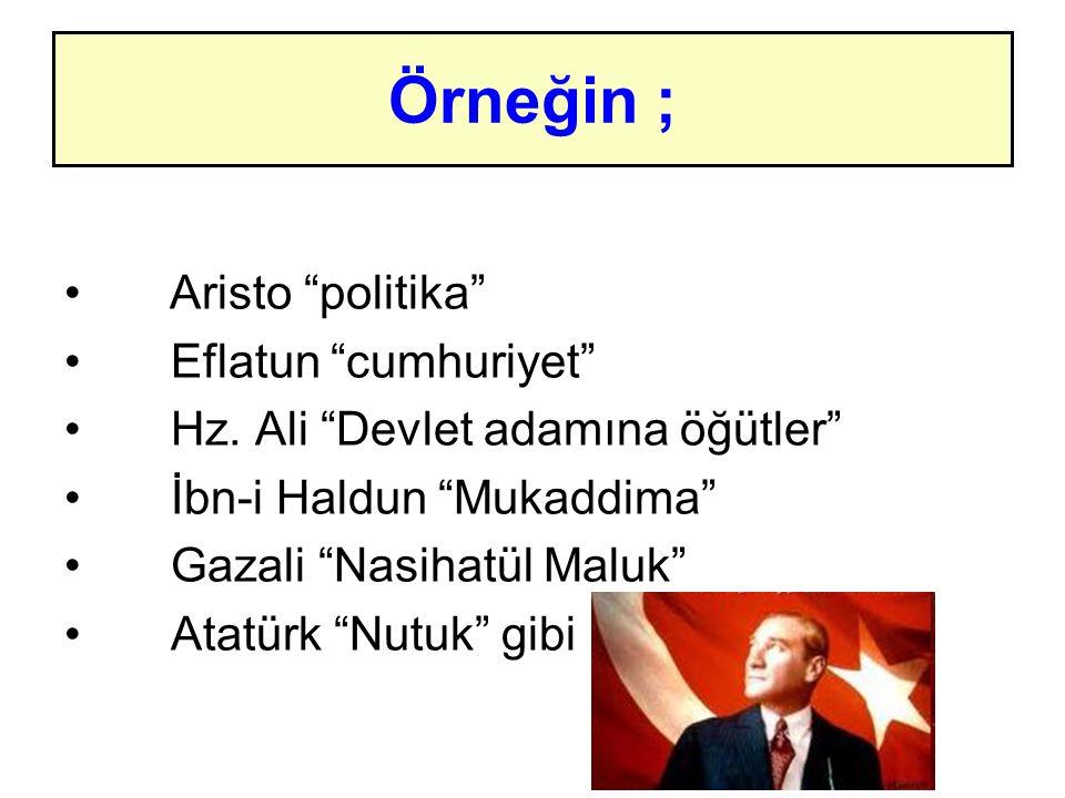 Örneğin ; Aristo politika Eflatun cumhuriyet Hz.