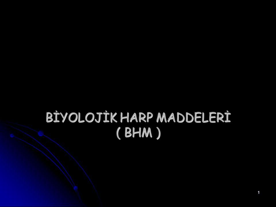 1 BİYOLOJİK HARP MADDELERİ ( BHM )