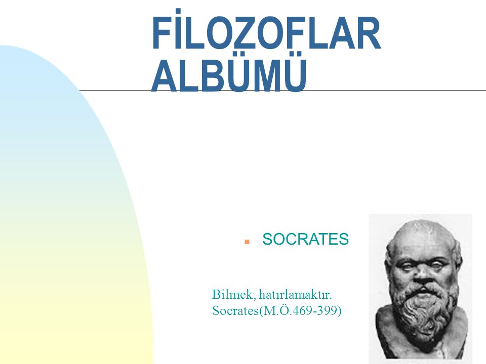 n PYTHAGORAS n PLATON Yığın hiçbir zaman filozof olamaz. Platon(M.Ö.427-347)