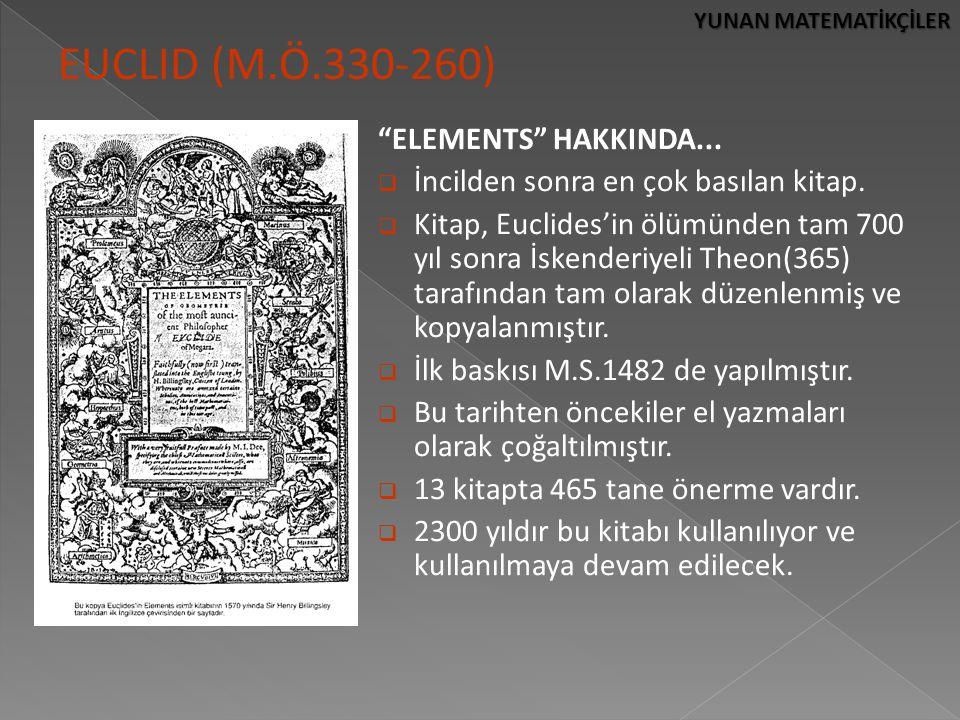 """YUNAN MATEMATİKÇİLER EUCLID (M.Ö.330-260) """"ELEMENTS"""" HAKKINDA...  İncilden sonra en çok basılan kitap.  Kitap, Euclides'in ölümünden tam 700 yıl son"""