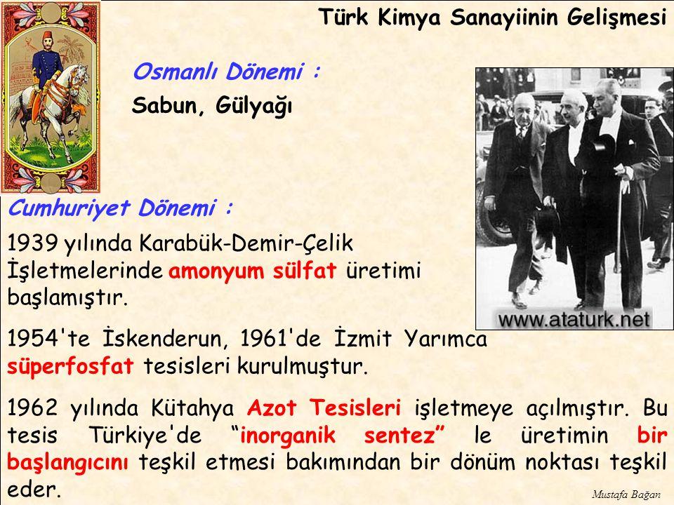 Cumhuriyet Dönemi : Osmanlı Dönemi : 1954 te İskenderun, 1961 de İzmit Yarımca süperfosfat tesisleri kurulmuştur.