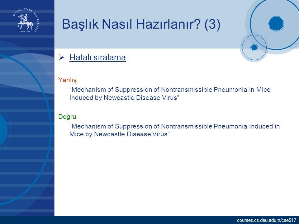 """courses.cs.deu.edu.tr/cse517 Başlık Nasıl Hazırlanır? (3)  Hatalı sıralama : Yanlış """"Mechanism of Suppression of Nontransmissible Pneumonia in Mice I"""
