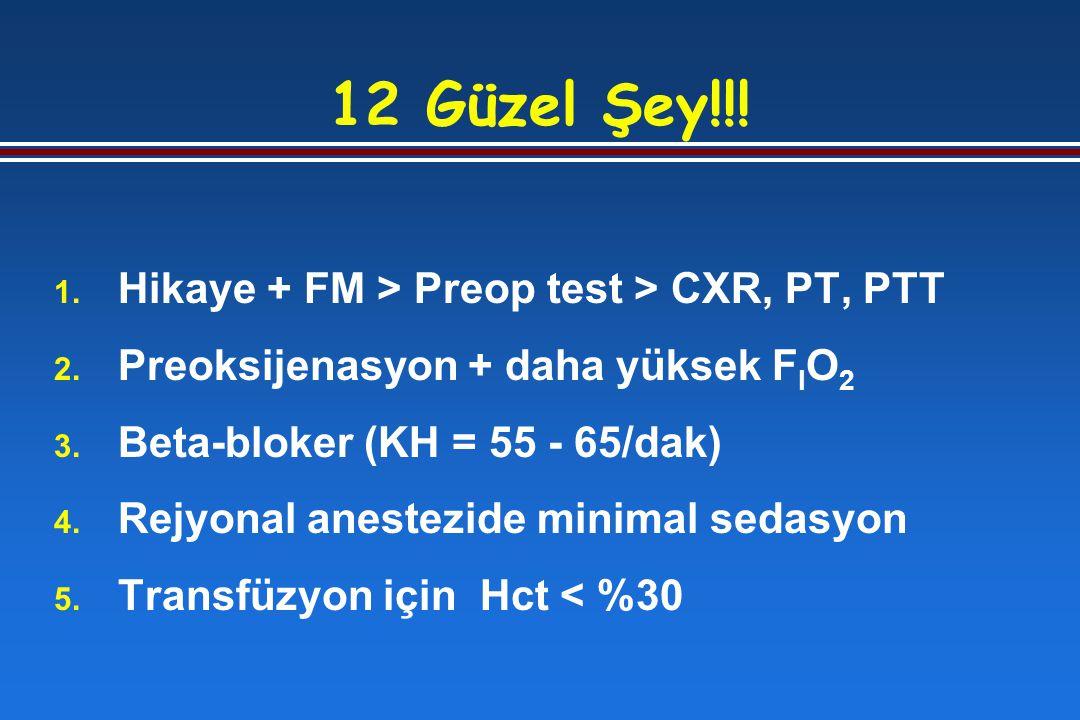 12 Güzel Şey!!. 1. Hikaye + FM > Preop test > CXR, PT, PTT 2.