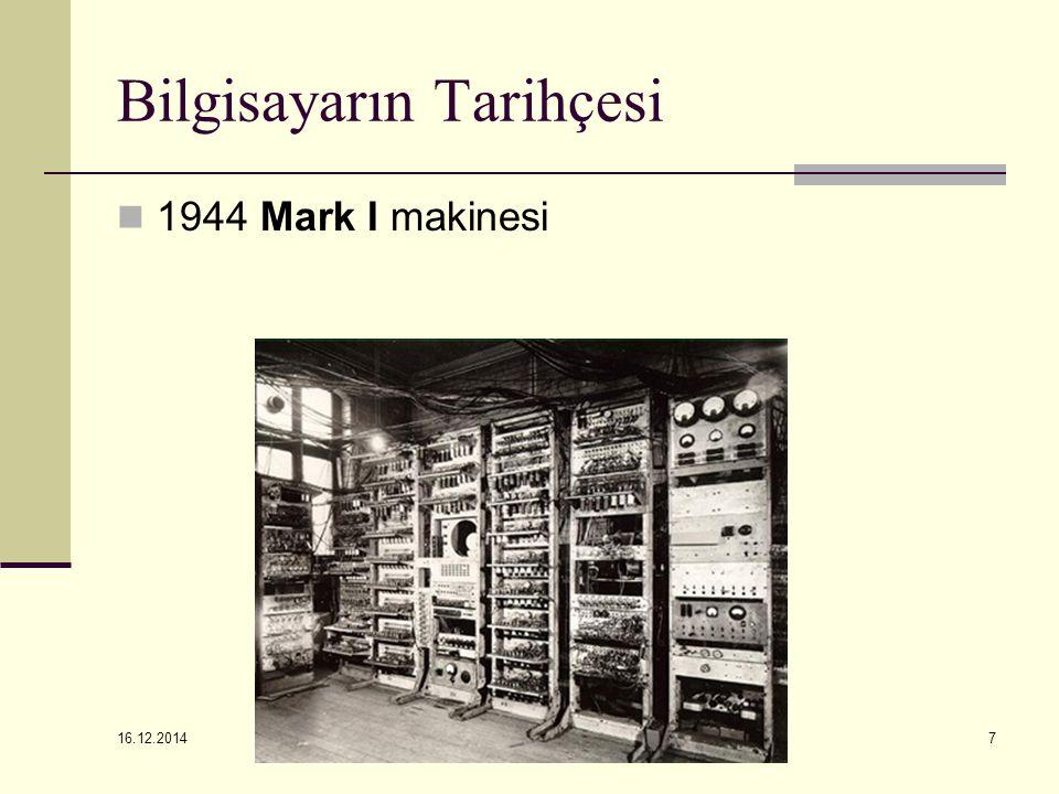 16.12.2014 7 Bilgisayarın Tarihçesi 1944 Mark I makinesi