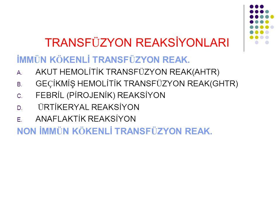 TRANSF Ü ZYON REAKSİYONLARI İMM Ü N K Ö KENLİ TRANSF Ü ZYON REAK.